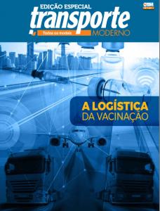 Revista Transporte Moderno - Edição Especial: A Logística da Vacinação